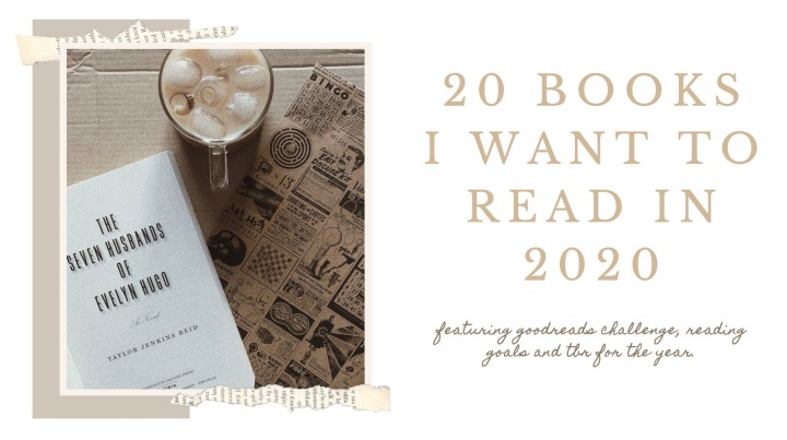 20 BOOKS I WANT TO READ IN 2020