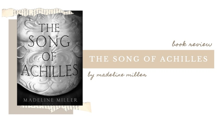 BOOK REVIEW | The Song of Achilles by Madeline Miller