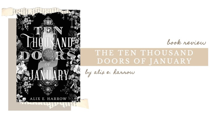 BOOK REVIEW | The Ten Thousand Doors of January by Alix E.Harrow