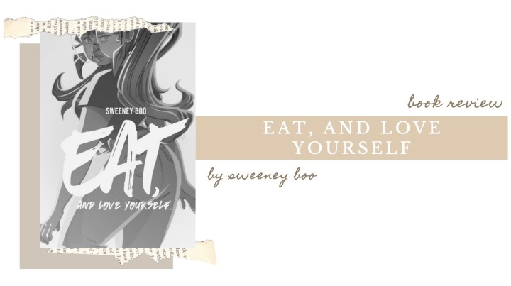 BOOK REVIEW | Eat, and Love Yourself by Sweeney Boo