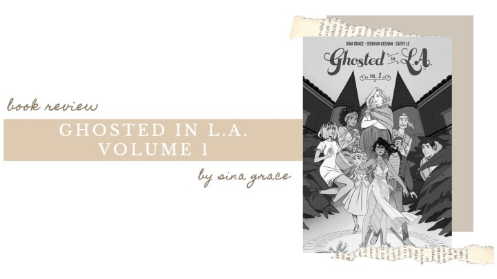 ARC BOOK REVIEW | Ghosted in L.A. Volume 1 by Sina Grace