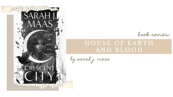 BOOK REVIEW | House of Earth and Blood by Sarah J. Maas