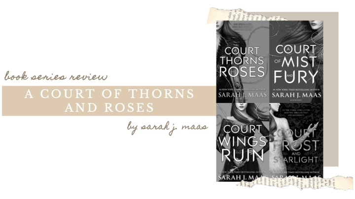 BOOK SERIES REVIEW | A Court of Thorns and Roses by Sarah J. Maas
