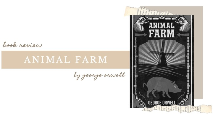 BOOK REVIEW | Animal Farm by George Orwell