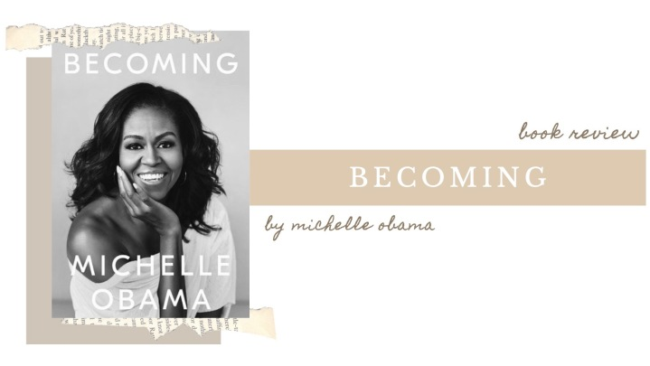 BOOK REVIEW | Becoming by Michelle Obama