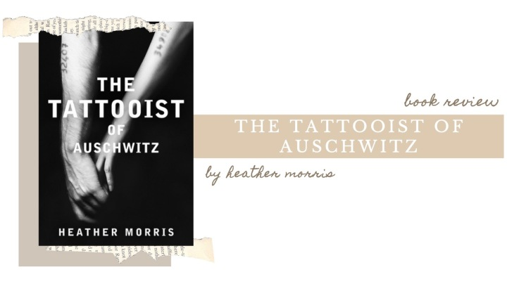 BOOK REVIEW | The Tattooist of Auschwitz by Heather Morris