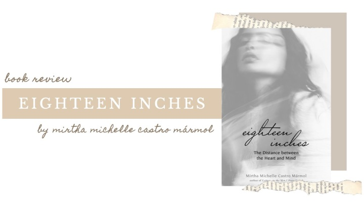 ARC BOOK REVIEW | Eighteen Inches by Mirtha Michelle Castro Mármol