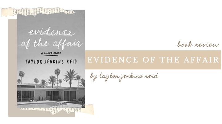 BOOK REVIEW | Evidence of the Affair by Taylor Jenkins Reid