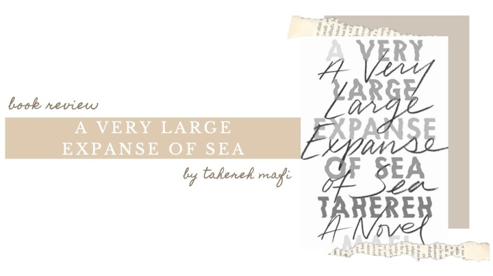 BOOK REVIEW | A Very Large Expanse of Sea by Tahereh Mafi