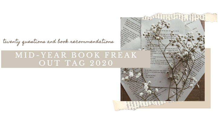 MID-YEAR BOOK FREAK OUT TAG2020