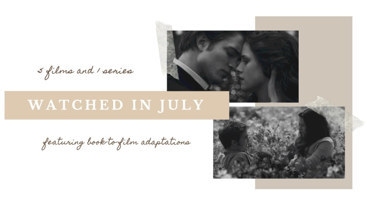 WATCHED IN JULY