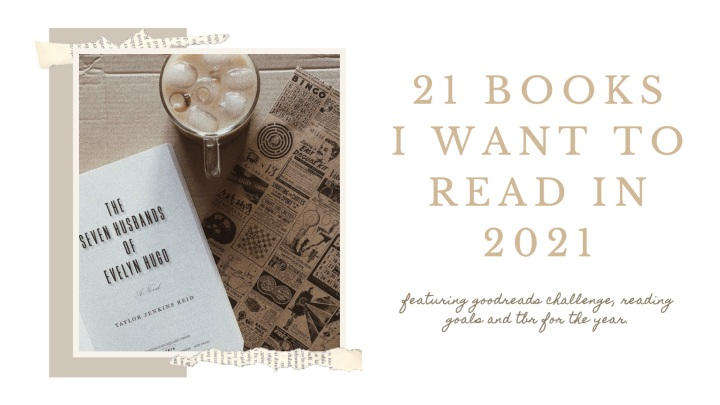 21 BOOKS I WANT TO READ IN2021